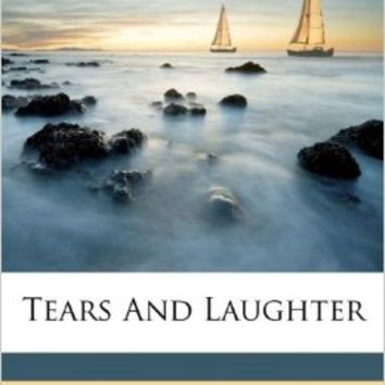 Tears And Laughter Paperback – September 12, 2011