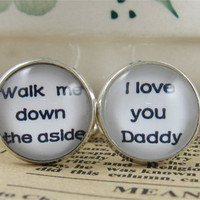 Cufflinks-wedding cufflinks.men cufflinks,walk me down the aside,I love you daddy silver Plated Cufflinks--a best gift for men.