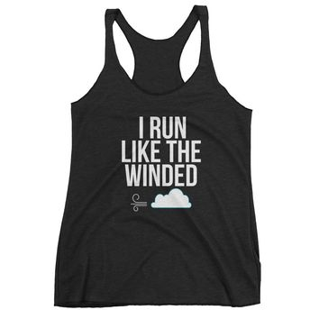 I Run Like The Winded - Funny - Running - Women's Racerback Tank