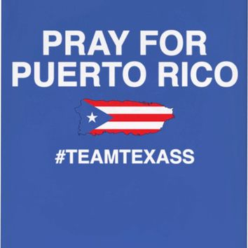Pray for Puerto Rico #TEAMTEXASS Accessories