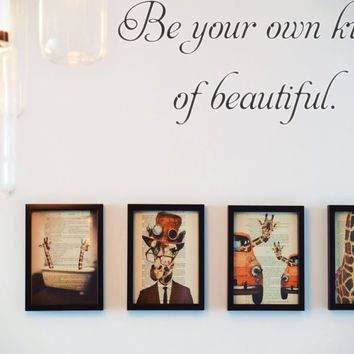 Be your own kind of beautiful.  Vinyl Decal Sticker Removable