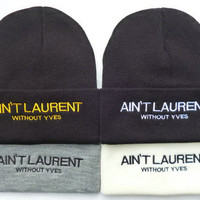 Indie Designs Aint Laurent Without Yves Beanie
