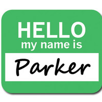 Parker Hello My Name Is Mouse Pad
