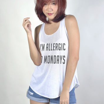 Im allergic to Mondays Tank Top with sayings Shirt Women Tshirt