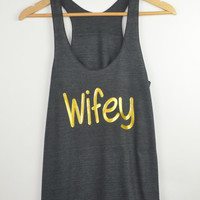 WIFEY Tank. Bride Gift. Bachelorette Party Shirt. Bridal Shower Gift. Racerback Tank Top. Wife Shirt.