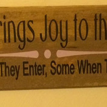 "Everyone Brings Joy to this House - Some When They Enter, Some When They Leave 30""x5"" Primitive Sign"