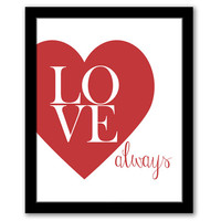 INSTANT DOWNLOAD, Love Always, Red Heart Print, Printable Art, Bedroom Wall Art, Love Art Print, Entryway Art, Love Quote, Typography Print
