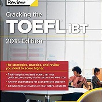 Cracking the TOEFL iBT with Audio CD, 2018 Edition: The Strategies, Practice, and Review