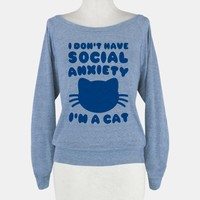 I Don't Have Social Anxiety I'm A Cat