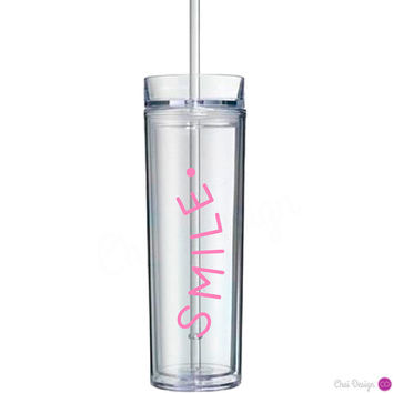 smile. Message on skinny tumbler. Positive thinking- an important reminder with your daily water intake. Nurse, Dr, Teacher, Social Worker