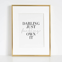 PRINTABLE ART, Darling Just Fucking Own It,Darling Gift,Darling Svg,Darling I Love you,Wife Gift,Gift For Her,Women Gift,Office Decor,Modern