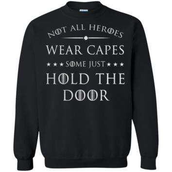 Not All Heroes Wear Capes Some Just Hold The Door Pullover Sweatshirt