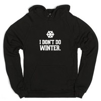 I don't do winter.-Unisex Black Hoodie