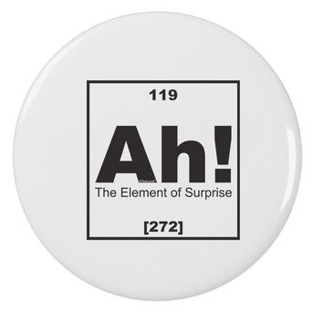 "Ah the Element of Surprise Funny Science 2.25"" Round Pin Button by TooLoud"