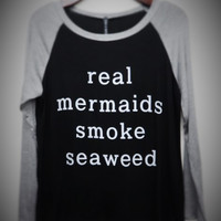 Real Mermaids Smoke Seaweed Baseball Style Top