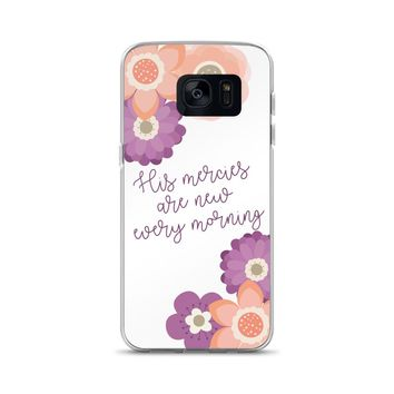His Mercies are New Every Morning Samsung Case
