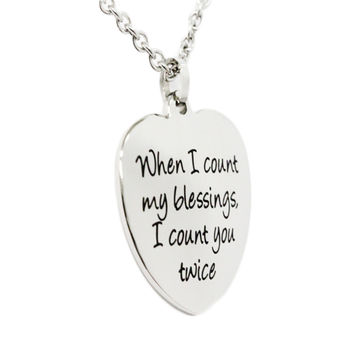 When I Count My Blessings I Count You Twice Heart Pendant