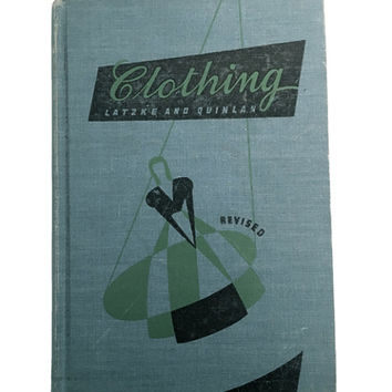 Clothing - An Introductory College Course by Benjamin. R. Andrews, Beth Quinlan & Alpha Latzke 1940 Hardback Vintage Fashion Sewing Textbook