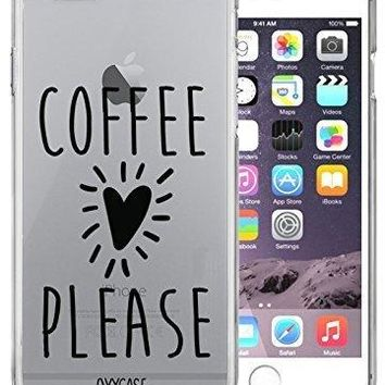 iPhone 7 Case Coffee Please Teen Girl Quote Funny Transparent Unique Design Pattern Cover For iPhone 7 also fits iPhone 7S By Oxycase