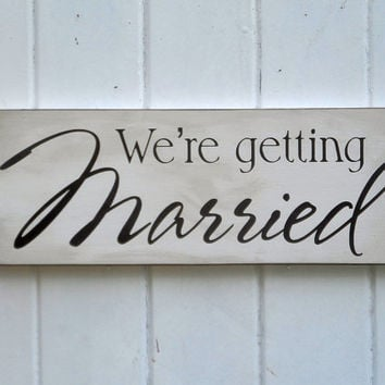 We're Getting Married Wedding Sign