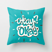Okay? Okay. Throw Pillow by Risa Rodil