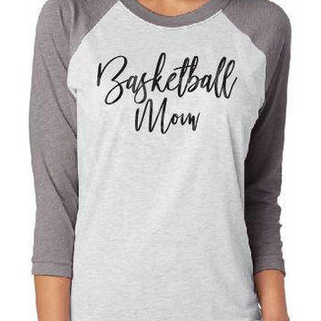 Basketball Mom Raglan shirt, basketball 3/4 sleeve raglan tee, basketball aunt, basketball grandma shirt, basketball sister, custom raglan