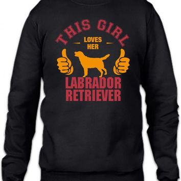 this girl loves her labrador retriever t shirt design Crewneck Sweatshirt