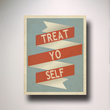 TREAT YO SELF Typography Print / Parks and Recreation / Parks and Rec / Parks & Rec Motivational Quote