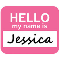 Jessica Hello My Name Is Mouse Pad