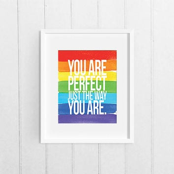 Printable Wall Wisdom, Rainbow inspirational Quote, You are perfect just the way you are 8x10 Instant Download Print, Framed Wall Art LGBT