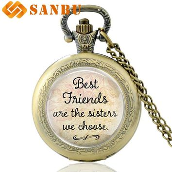 Gift for Best Friends ''Best Friends Are The Sisters We Choose '' Friendship Quote Pendant Handmade Glass Dome Pocket Watch