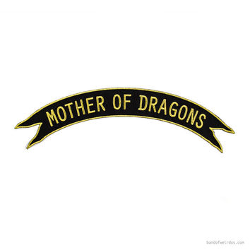 """Mother of Dragons"" Top Rocker Patch"
