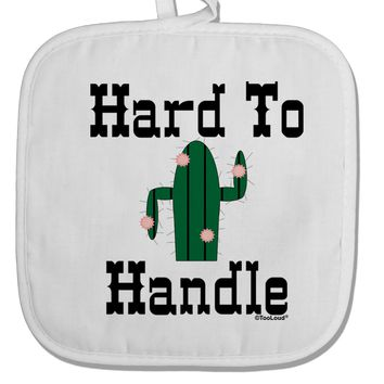 Hard To Handle Cactus White Fabric Pot Holder Hot Pad by TooLoud