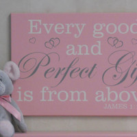 Every good and perfect gift comes from above James 1:17 - Christian Pink Wall Art - Religious Nursery Wall Art - Baby Girl Shower Gift.