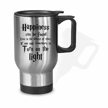 Harry Potter Quotes Happiness Can be Found Even in The Darkest of Times If One Remembers Stainless Mug