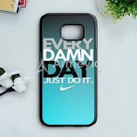 Every Damn Day Just Do It Nike Blue Combination Samsung Galaxy S7 Edge Case | armeyla.com