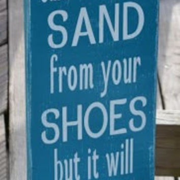 Beach Decor, Beach Sign - You Can Shake The Sand From Your Shoes - Coastal Decor, Beach Theme, Beach Home Decor, Wall Wood Hanging