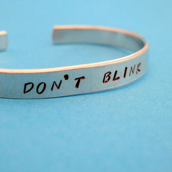 Doctor Who Inspired Bracelet - Don't Blink - Hand Stamped Aluminum Cuff - customizable
