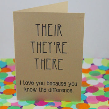 Funny Valentine's Day Card. Their, They're, There. I love you because you know the difference. Grammar. Handmade