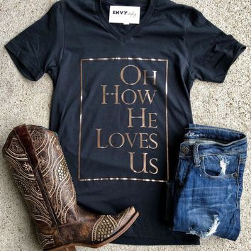 Z Oh How He Loves Us Gold Foil Graphic Tee