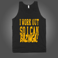 I Workout So I Can BAZINGA! on a Black Tank