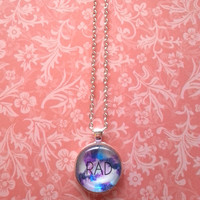 Rad inspirational quote glass dome necklace for kids, tweens, or teen girls