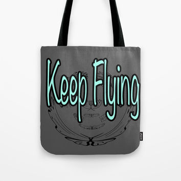Keep Flying Text Tote Bag by meeechelle
