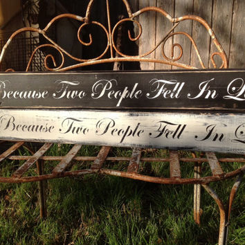All Because Two People Fell in Love - Wedding sign - 30inch, wedding decor, bridal shower decor
