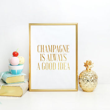 Bar Quote,Champagne Is Always A Good Idea,Wedding Anniversary,Celebrate Life,Cheers Sign,Quote Print,,CHAMPAGNE SIGN,But First Champagne