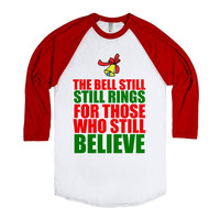 THE BELL STILL RINGS FOR THOSE WHO STILL BELIEVE CHRISTMAS SHIRT
