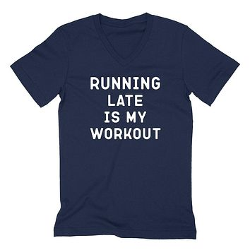 Workout, running late is my workout, funny gym, fitness, running, graphic V Neck T Shirt