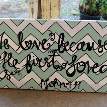 Chevron Painting with Bible Verse (1 John 4:19) - 10x20 canvas