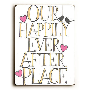 Happily Ever After by Artist Michael Dexter Wood Sign