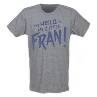 Say Hello to My Little Fran Men's Workout t-shirts from G2OH